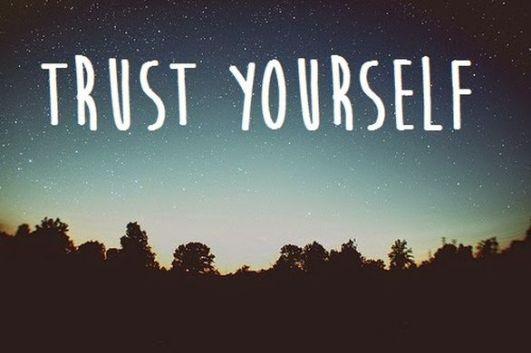 https___2.bp.blogspot.com_-T9OqTcWh3Hk_U842Kdnkw6I_AAAAAAAAHLk_dosBrpTB_GA_s1600_trust+yourself.jpg